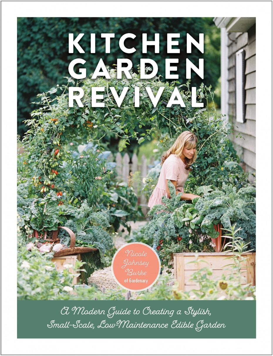 Kitchen Garden Revival by Nicole Johnsey Burke