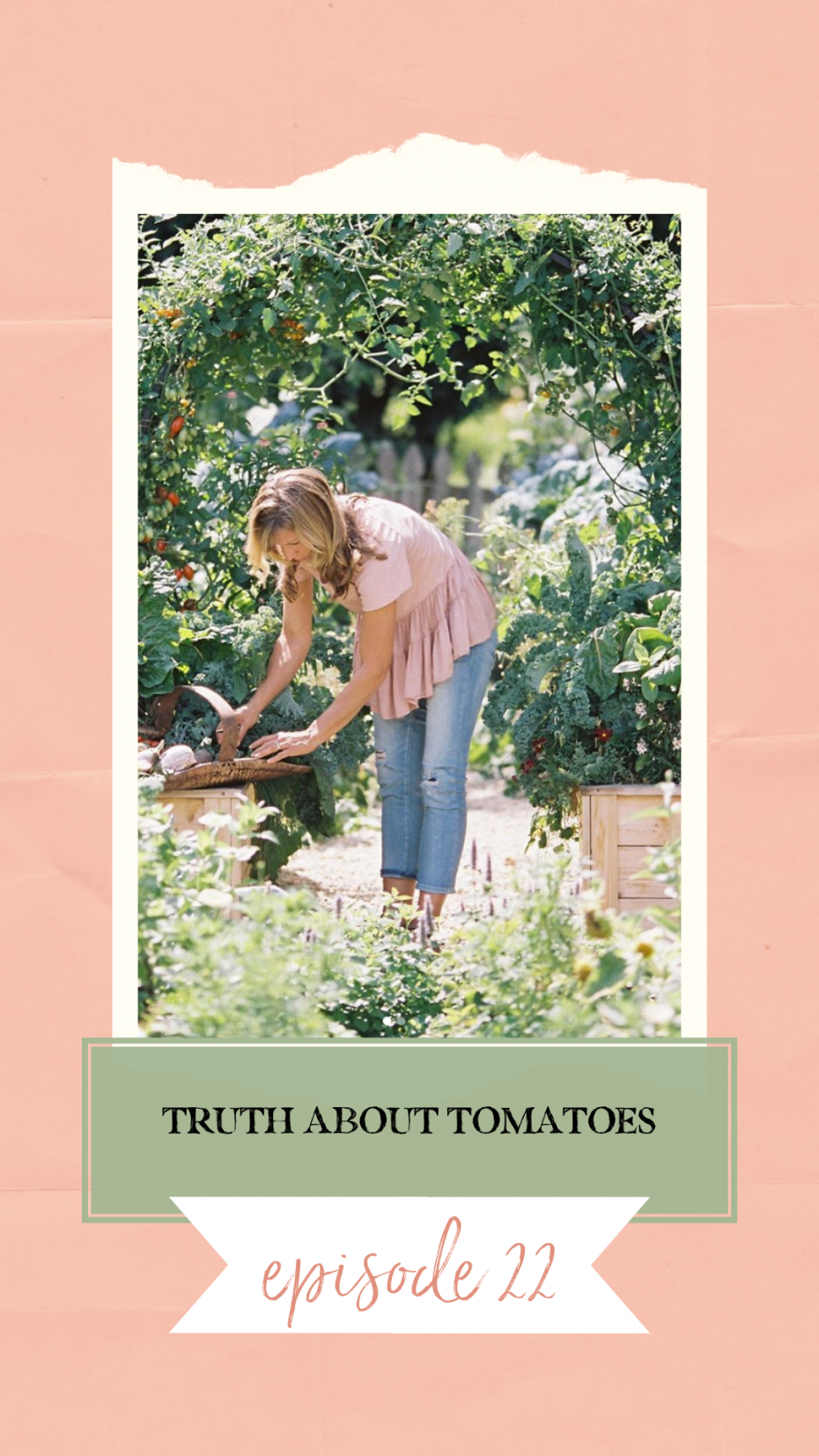 Learn the Truth About Tomatoes in Episode 22 of Grow Your Self Podcast